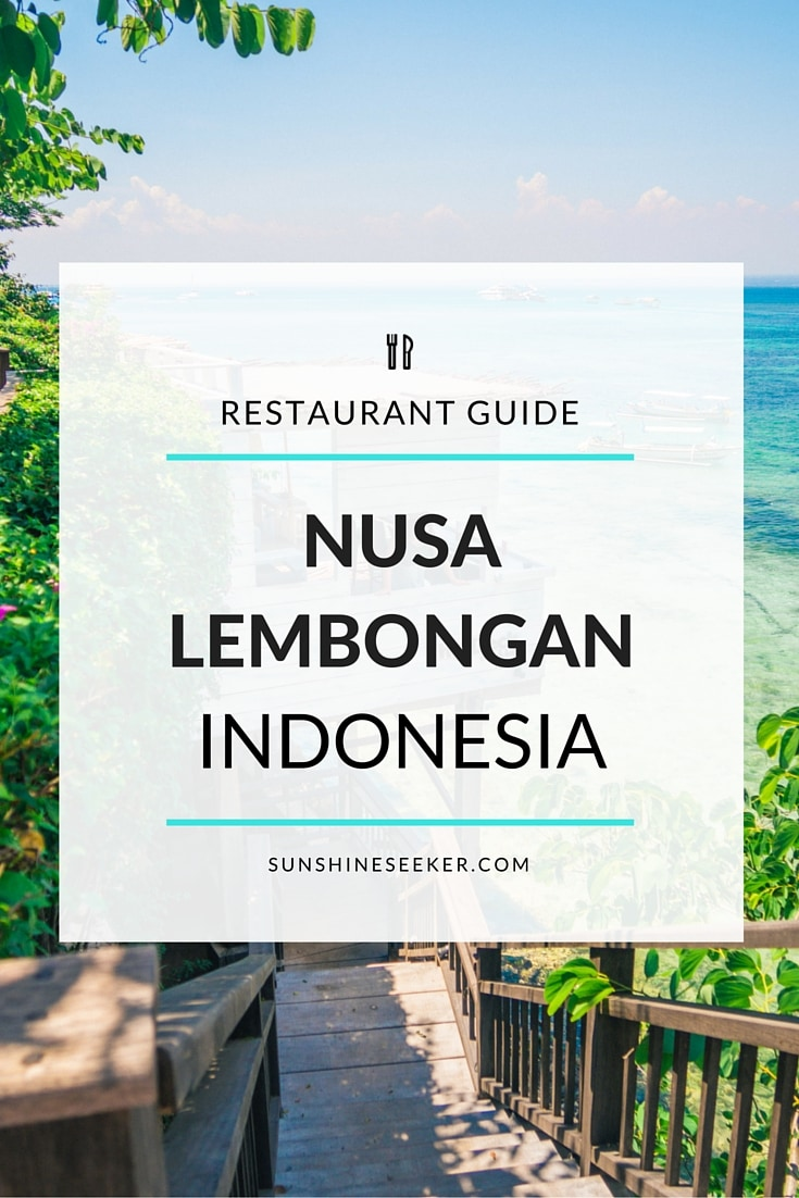 A guide to the best restaurants on Nusa Lembongan, Indonesia!