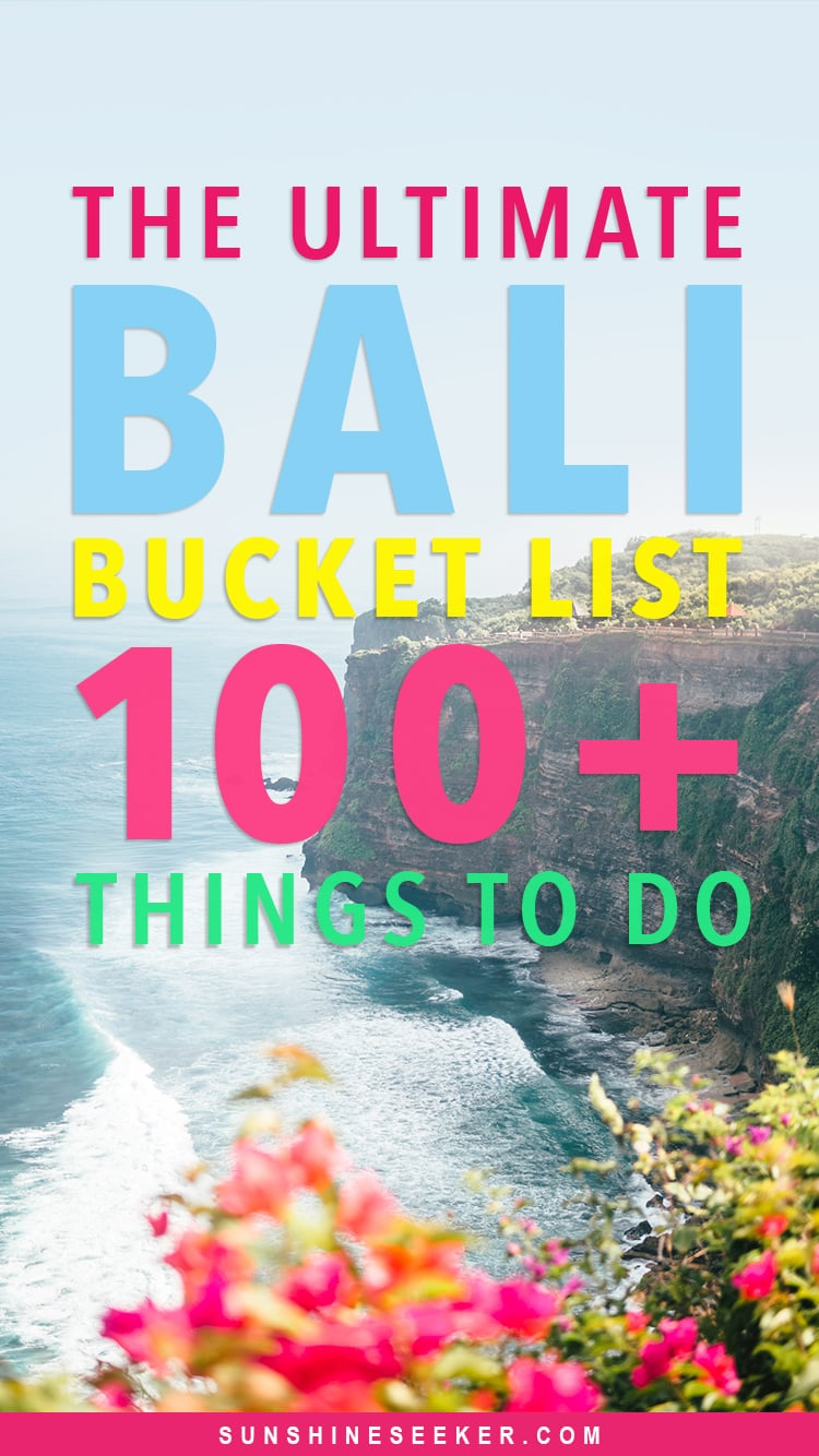 The ultimate Bali Bucket List - 100+ amazing things to do in Bali, Indonesia