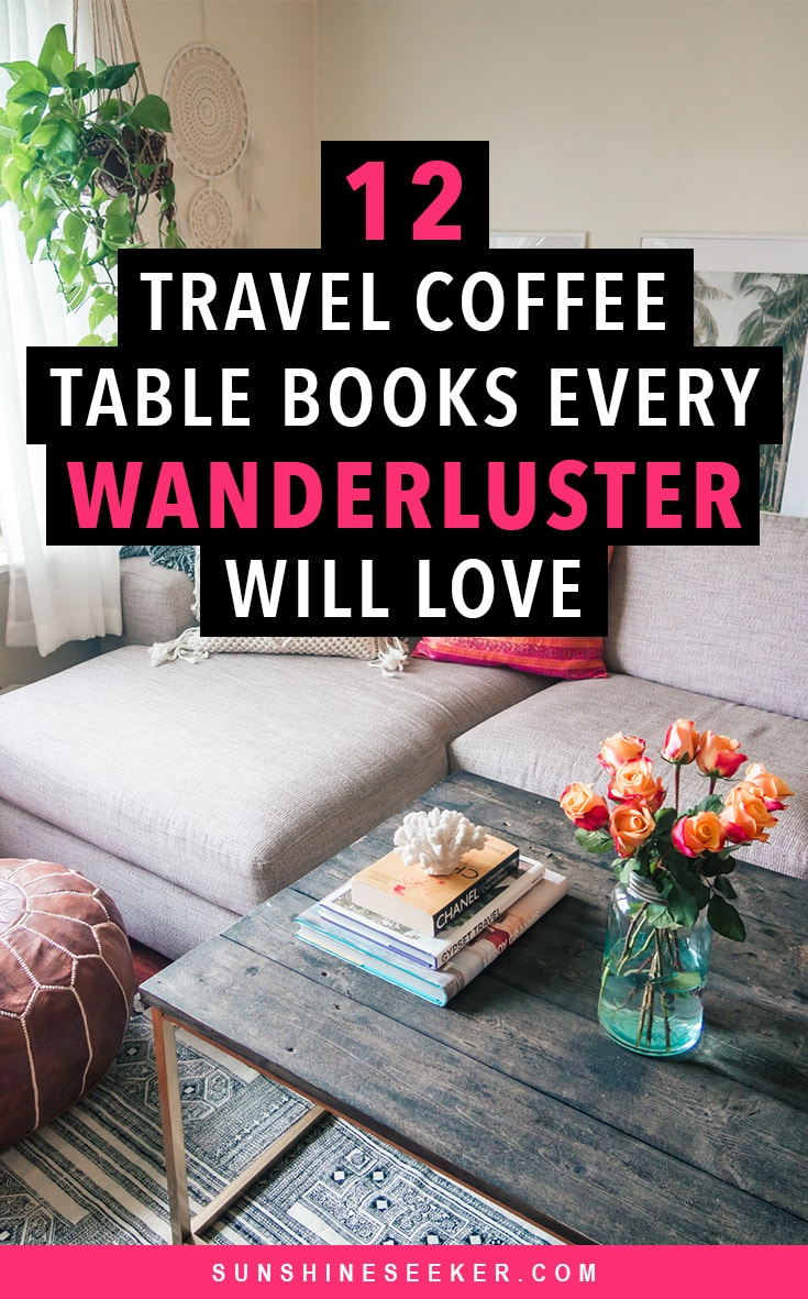 11 inspiring travel coffee table books every travel lover will love #travel #coffeetablebook #travelinspo