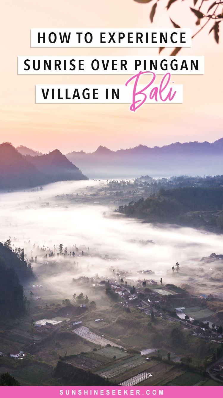 Sunrise over Pinggan Village in Bali - An incredible experience you can't miss. Click through to learn how to get to Pinggan Village and when to go #pingganvillage #pinggan #bali #indonesia